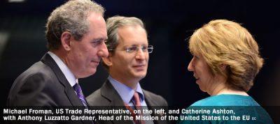 Michael Froman, US Trade Representative, Catherine Ashton, Anthony Gardner